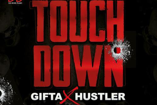 Gifta Da Boss avec Hustler présente Touch down