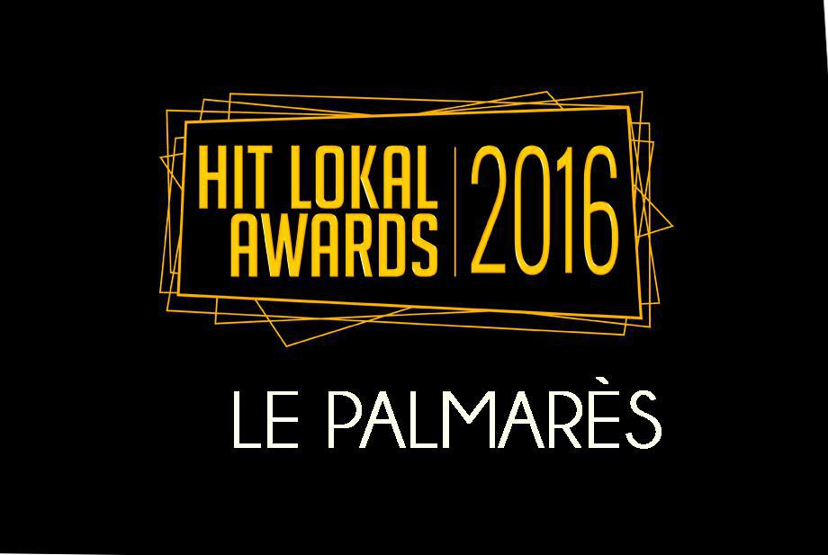 Hit Lokal Awards 2016 - Le palmarès