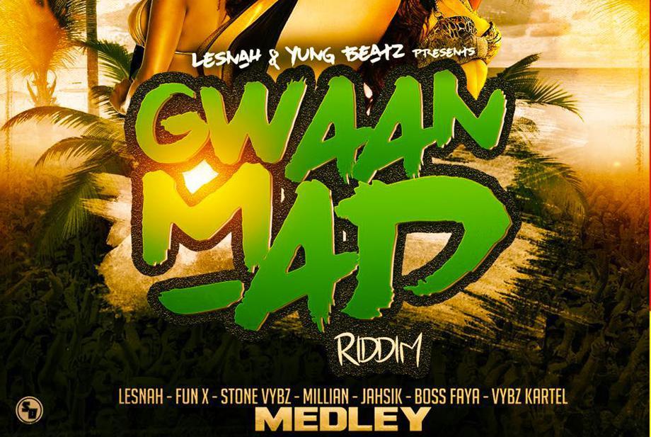 Gwaan Mad Riddim à télécharger de toute urgence