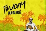 Ola ou passé, Tiwony revient au source