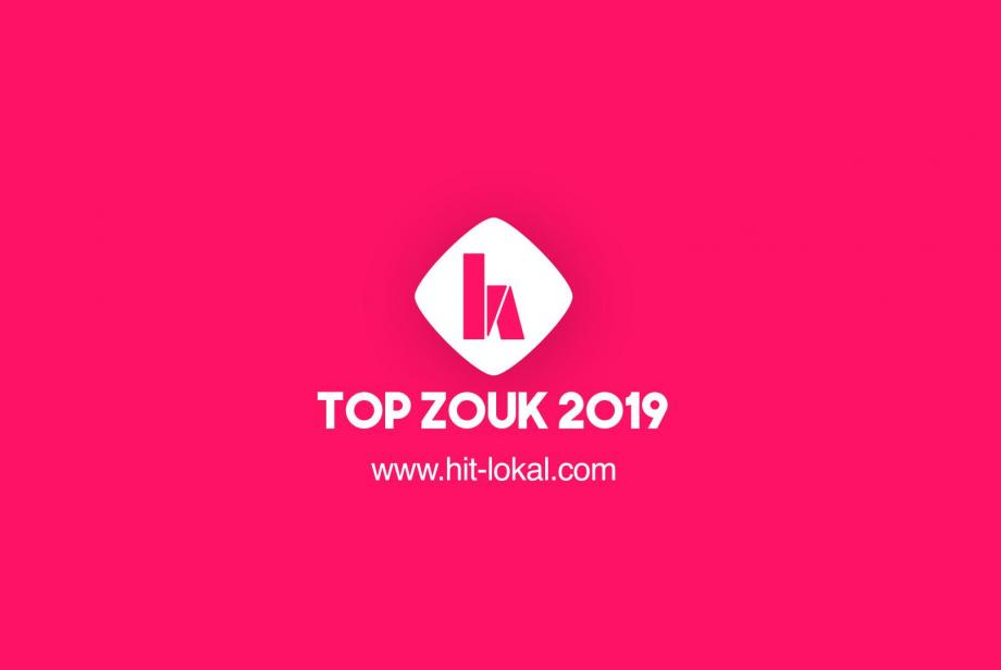 EXCLU HIT LOKAL : Le top zouk  de 2019