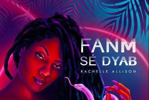 Rachelle Allison - Fanm Se Dyab