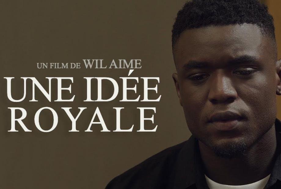 Will Aime présente Une idée Royale son dernier court métrage