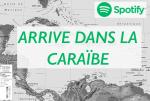 Spotify se lance dans la Caraïbe et les Antilles-Guyane dans tout ça ?