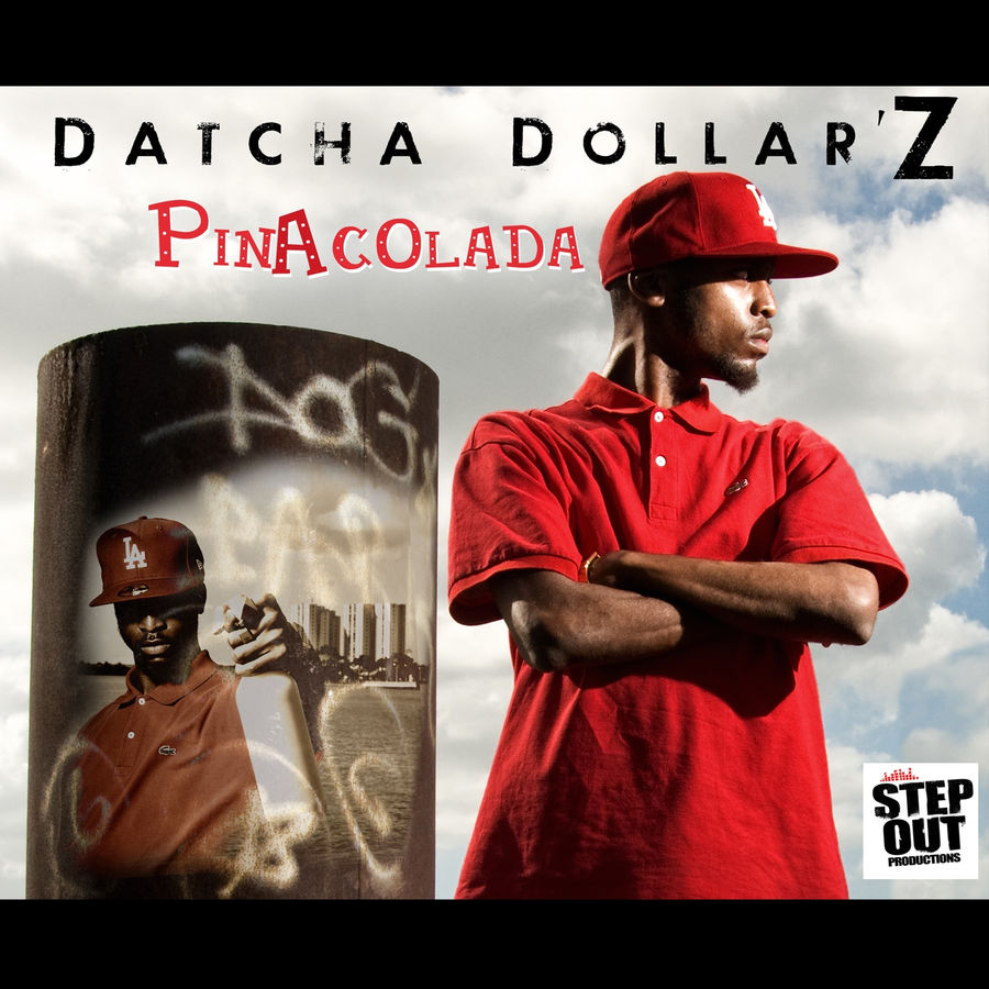 Datcha Dollar'z Pinacolada - Single