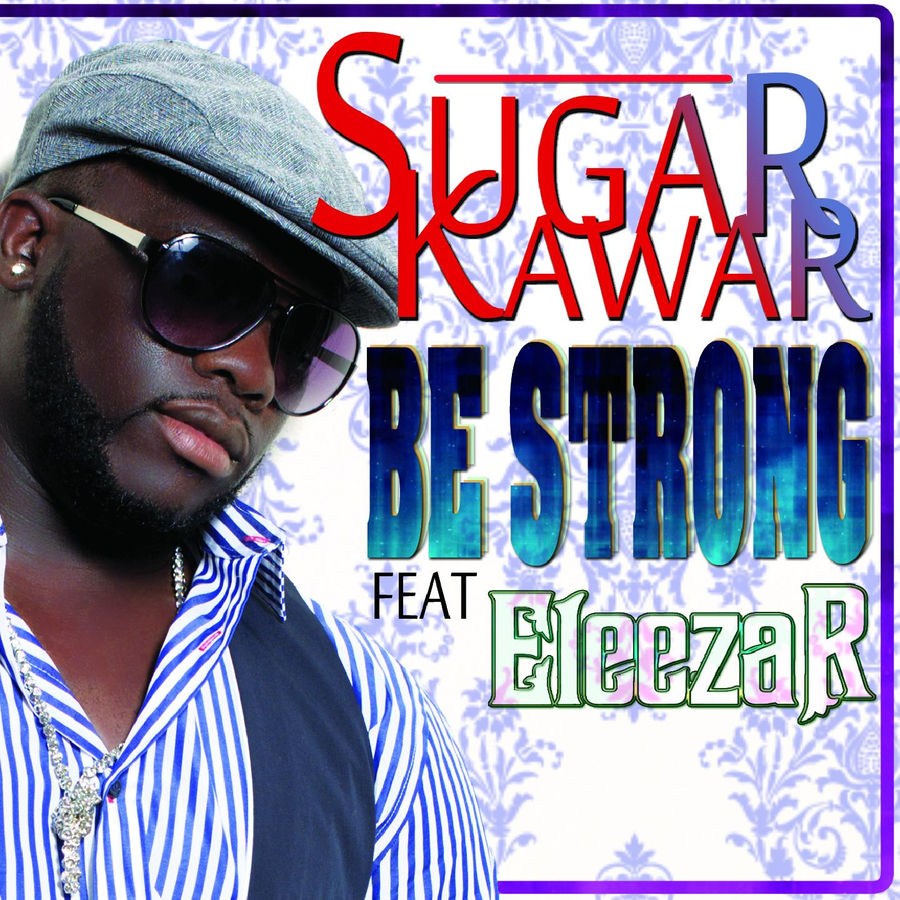 Sugar Kawar Be Strong (feat. Eleeza R) - Single