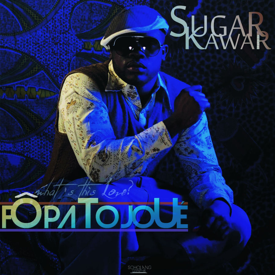 Sugar Kawar Fô pa to joué (What's This Love?) - Single