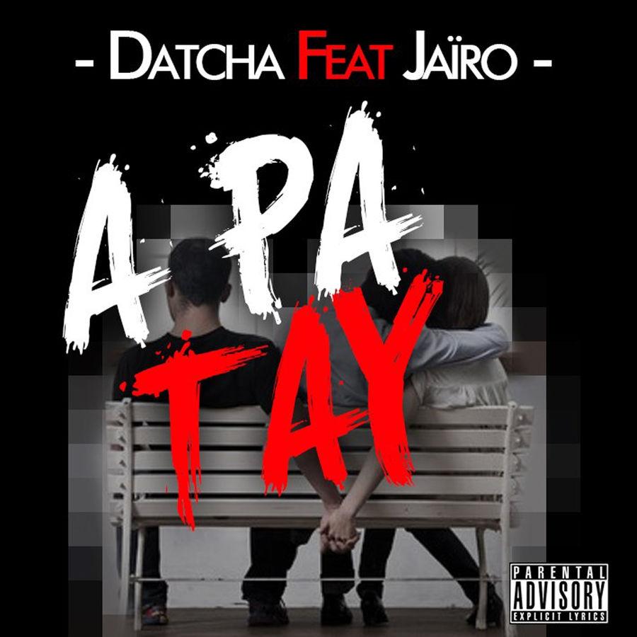 Datcha Dollar'z A pa tay (feat. DJ Jairo) - Single