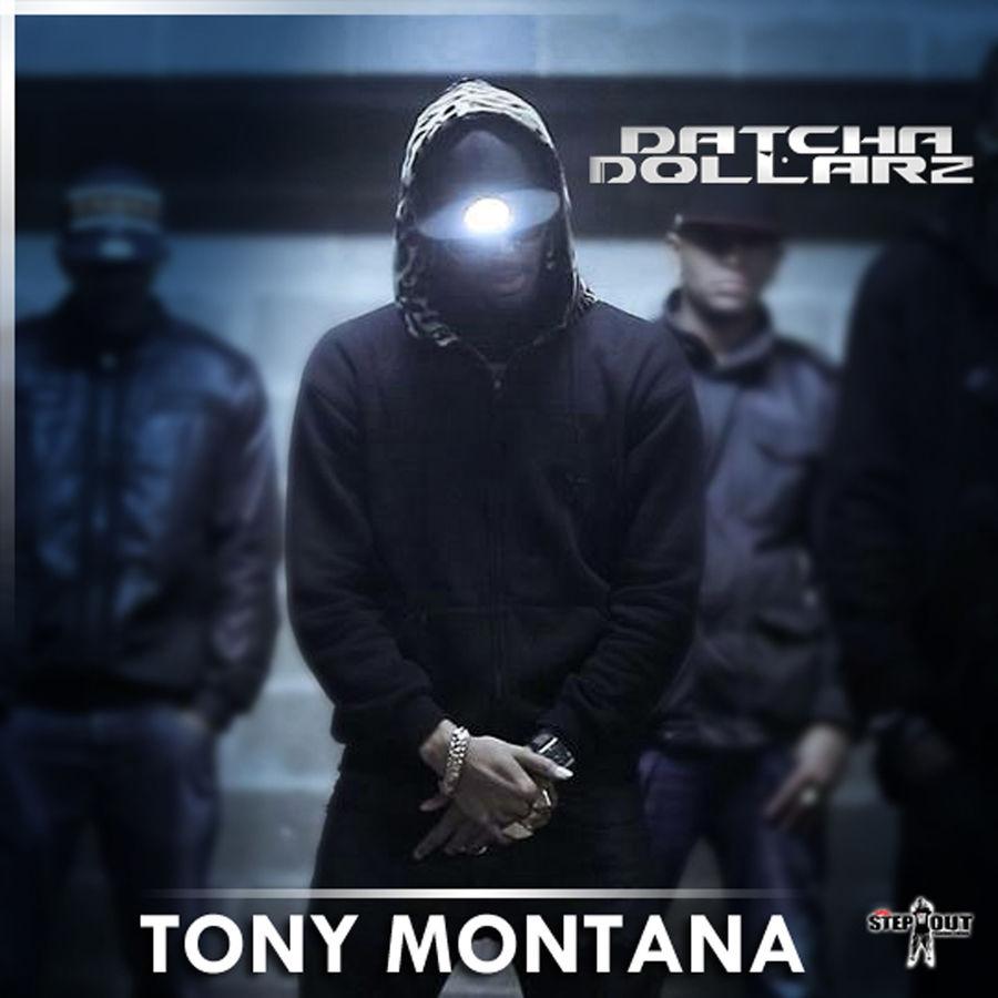 Datcha Dollar'z Tony Montana - Single