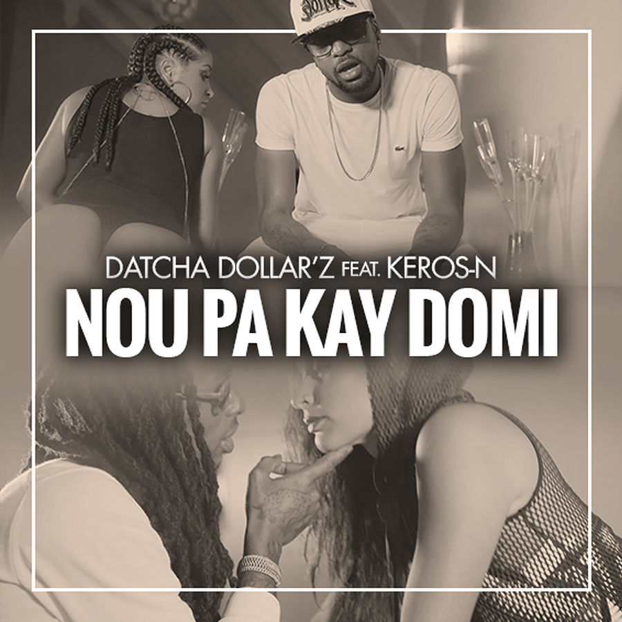 Datcha Dollar'z - Nou pa kay domi (feat. Keros-N) - Single