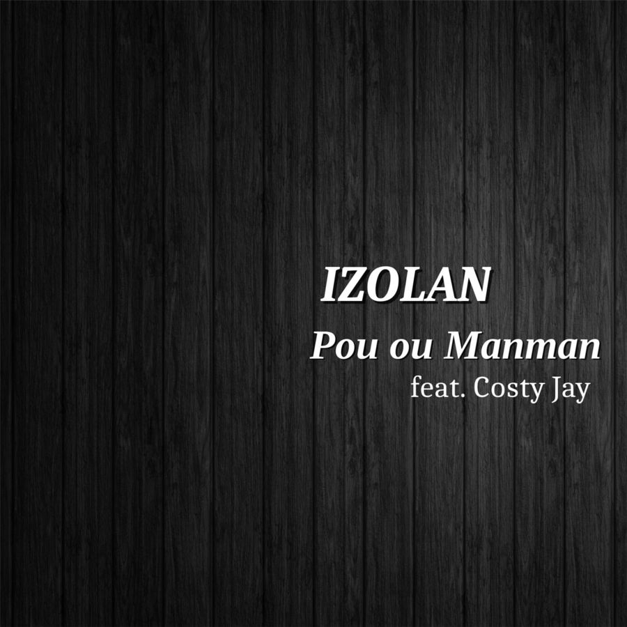 Izolan - Pou ou Manman (feat. Costy Jay) - Single