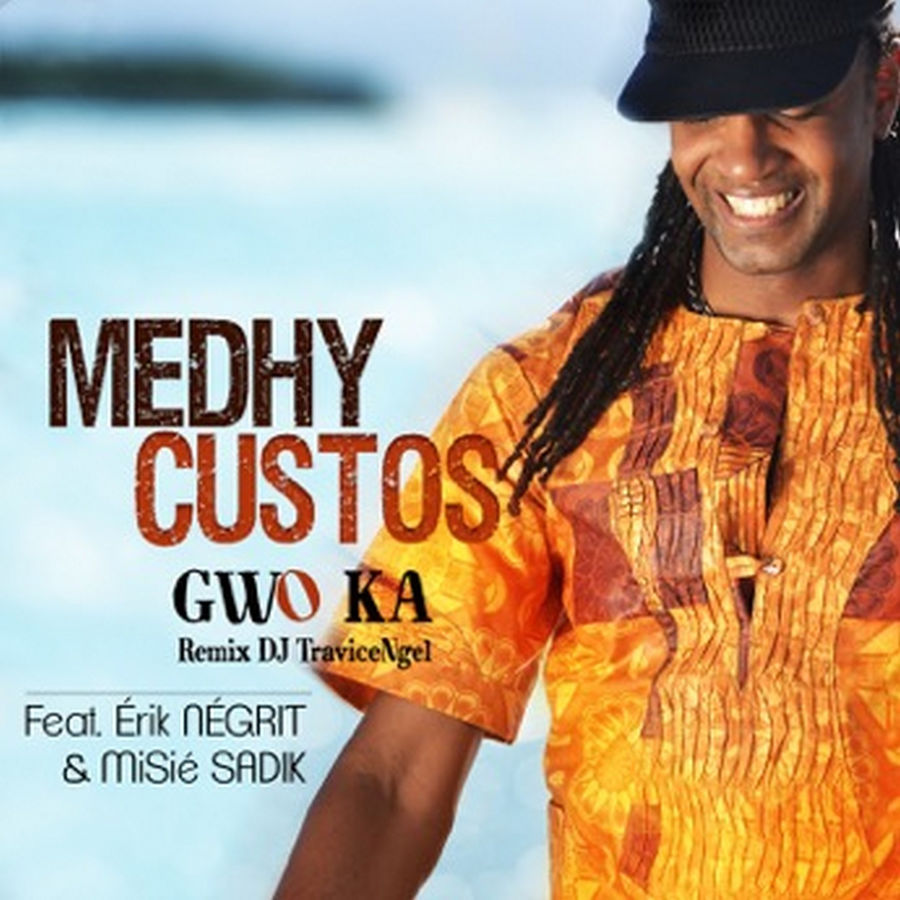 Medhy Custos - Gwo ka (feat. Erik Négrit & Misié Sadik) [DJ Travice Ngel Remix] - Single