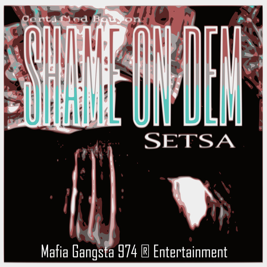 Setsa - Shame On Dem - Single