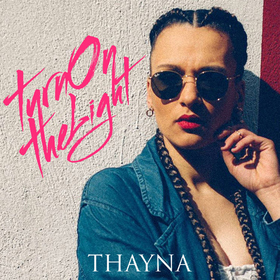 Thayna - Turn On the Light - Single