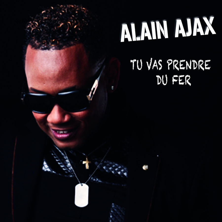 Alain Ajax - Tu vas prendre du fer - Single