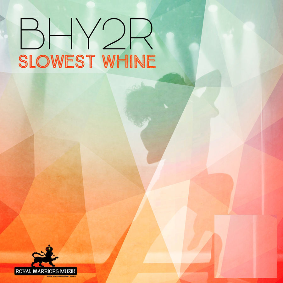 Bhy2R - Slowest Whine - Single