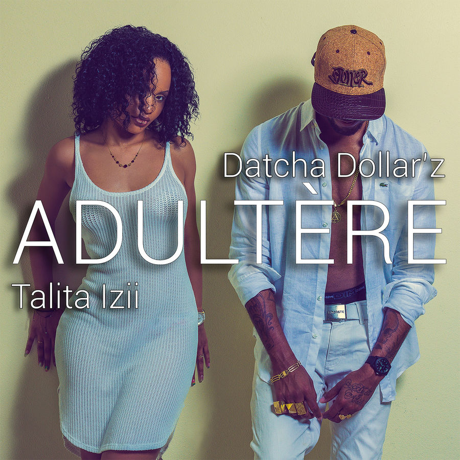 Datcha Dollar'z & Talita Izii - Adultère - Single