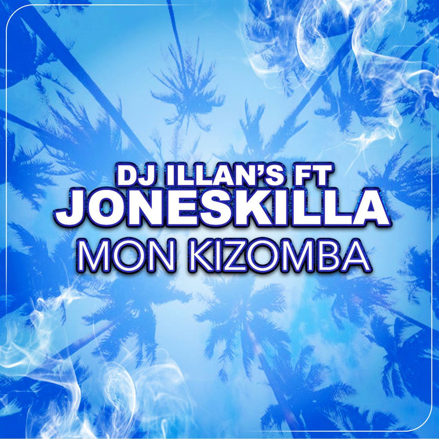 DJ Illans Mon kizomba (feat. Joneskilla) - Single