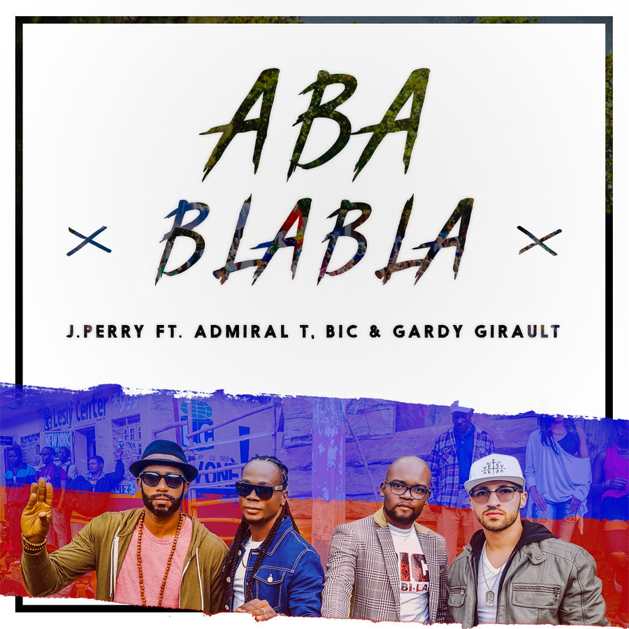 J.Perry - Aba Blabla (feat. Admiral T, BIC & Gardy Girault) [Remix] - Single