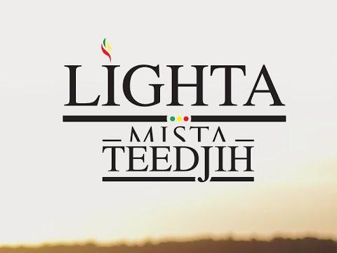 Mista Teedjih - Lighta