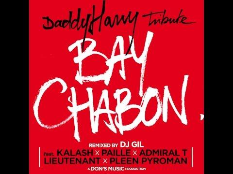 Kalash x Paille x Admiral T x Lieutenant x Pleen x DJ Gil - Bay chabon