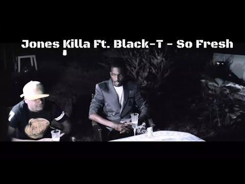 Jones Killa x Black-T - So fresh