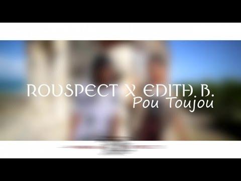 Rouspect x Edith B - Pou toujou
