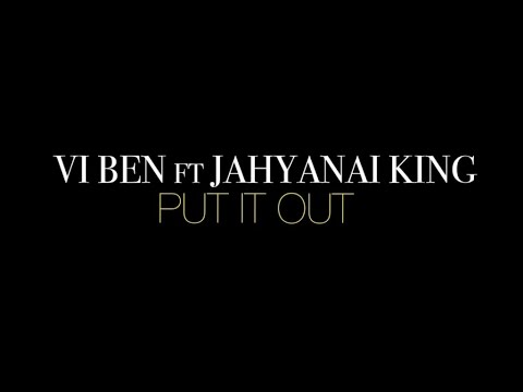 Vj ben ft. Jahyanaï King - Put it up