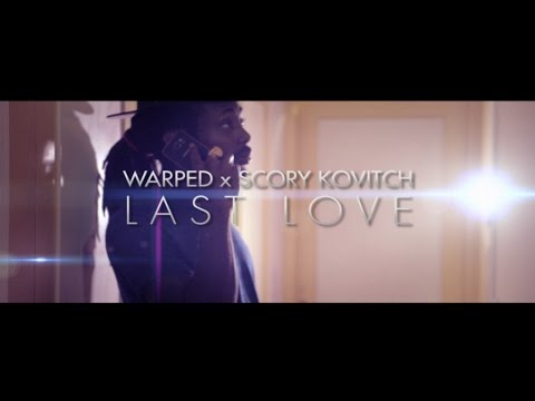 Warped x scory kovitch - last love