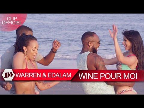 Warren ft. edalam - wine pour moi