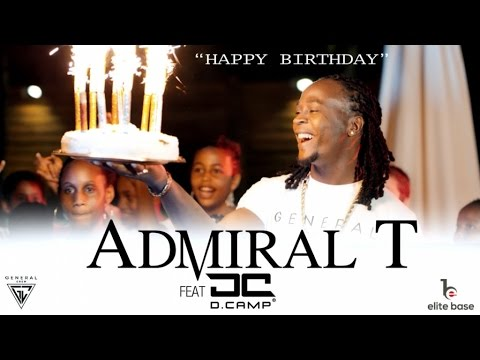Admiral t ft. d.camp - happy birthday