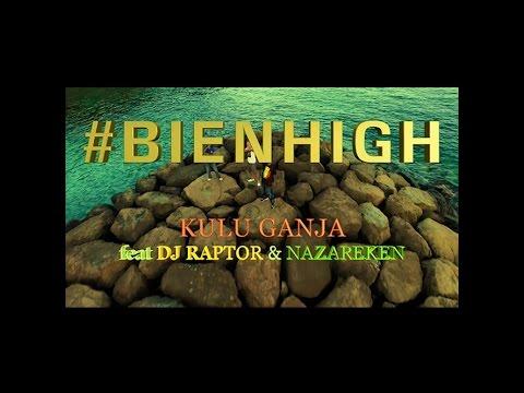 Kulu Ganja x Dj Raptor x Nazareken - Bien high