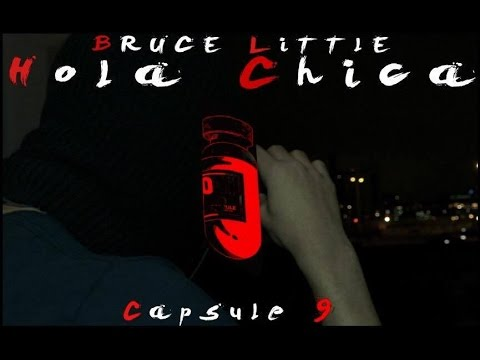 Bruce little - Capsule #9 Hola Chica
