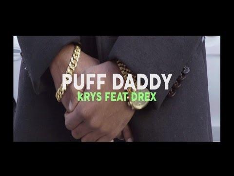 Krys feat. drex puff daddy