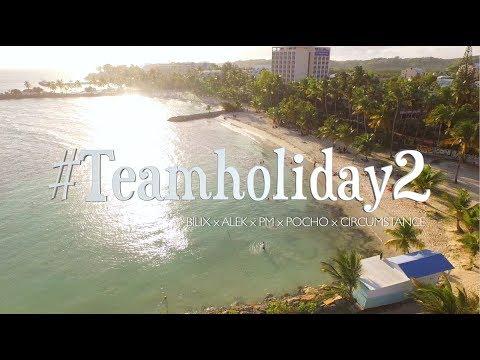 #TeamHolidays 2 - Bilix x Alek x PM x Pocho Ramirez x Circumstance
