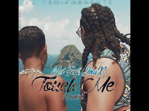 Mel feat jmax  - `touche Me Remix