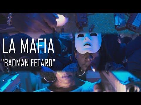 La Mafia - Badman Fetard