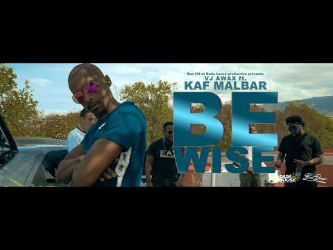 Vj awax ft. kaf malbar - be wise