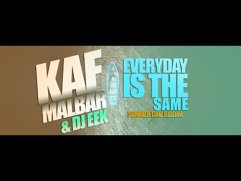 Kaf malbar ft. dj eek - everyday is the same