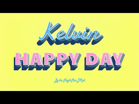 Kelvin - happy day