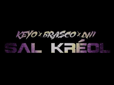 Brasco x keyo x dni - Sal kreol