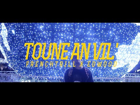 Frenchtrill x edwood - toune an vil'