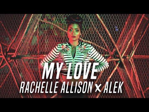 Rachelle Allison & Alek - My love