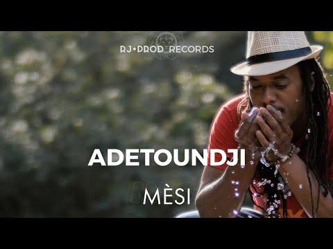 Adetoundji - mèsi