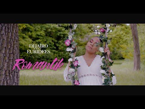 Dj jaïro feat Euridees - Romantik