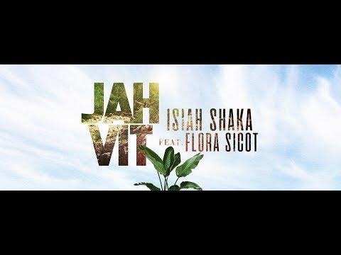 Isiah shaka featuring flora sicot  - Jah Vit