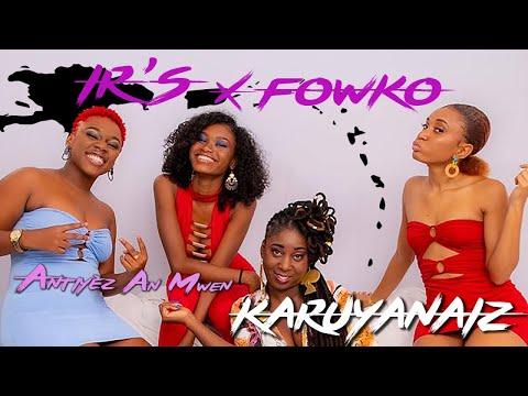 Fowko ft. ir's - karuyanaiz - { antiyèz an mwen }