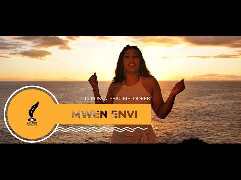 Djelissa feat @melodeek - mwen envi
