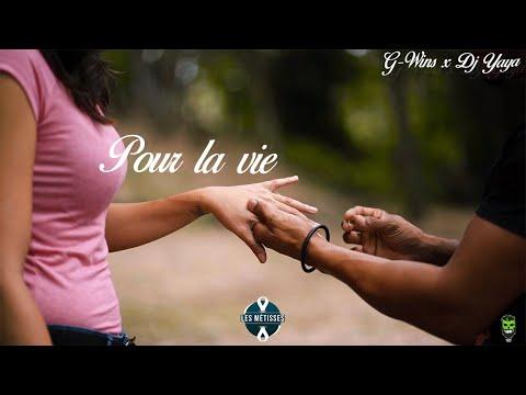 G-wins feat Dj Yaya - Pour la vie (les métisses)