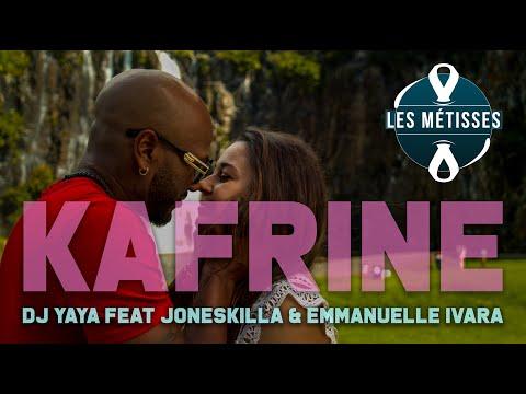 Dj yaya feat joneskilla & emmanuelle ivara - Kafrine ( les métisses )